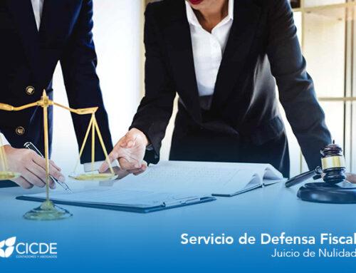 ¿Para qué sirve el Juicio de Nulidad en una Defensa Fiscal?