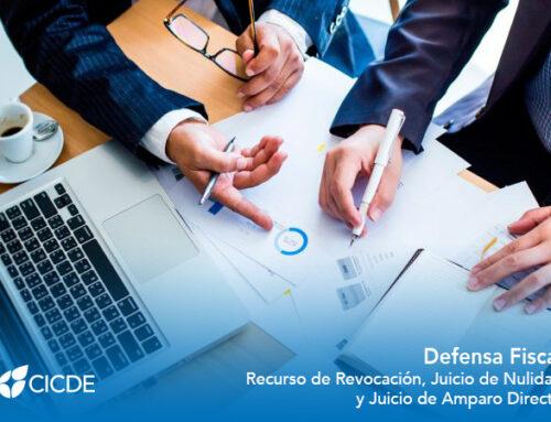 Defensa Fiscal. Recurso de Revocación, Juicio de Nulidad y Juicio de Amparo Directo